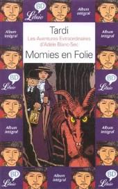 Adèle Blanc-Sec (Les Aventures Extraordinaires d') -4Librio- Momies en Folie