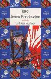 Adieu Brindavoine -Librio- Adieu Brindavoine suivi de La Fleur au fusil