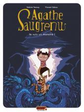 Agathe Saugrenu -1- Je suis un monstre !