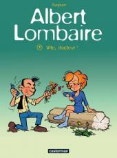 Albert Lombaire -3- Vite, docteur !