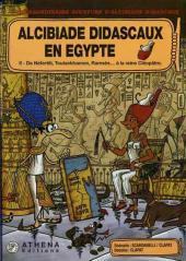 Alcibiade Didascaux (L'extraordinaire aventure d') -2- Alcibiade Didascaux en Égypte II - De Néfertiti, Toutankhamon, Ramsès... à la reine Cléopâtre
