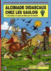 Alcibiade Didascaux (L'extraordinaire aventure d') -6- Alcibiade Didascaux chez les Gaulois - I : Des celtes à la prise de Rome par les Gaulois