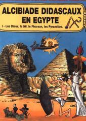 Alcibiade Didascaux (L'extraordinaire aventure d') -1- Alcibiade Didascaux en Égypte I - Les Dieux, le Nil, le Pharaon, les Pyramides