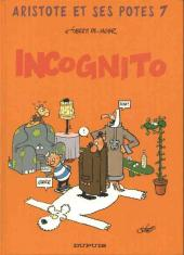 Aristote et ses Potes -7- Incognito