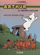 Arthur le fantôme justicier (Cézard, divers éditeurs) -6(1)- Arthur contre César