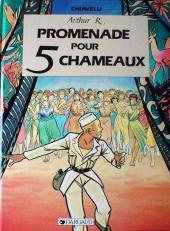 Arthur R. -1- Promenade pour cinq chameaux