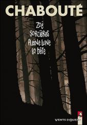 Zoé - Sorcières - Pleine Lune - La bête