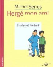(AUT) Hergé -16- Hergé mon ami - Études et Portrait