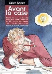 (DOC) Études et essais divers -a- Avant la case - Histoire de la bande dessinée francophone du XXe siècle racontée par les scénaristes