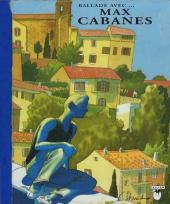 Ballade avec... Max Cabanes