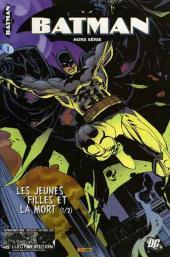 Batman (Hors Série - Panini) -1- Les jeunes filles et la mort (1/2)
