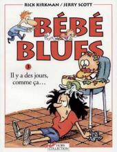 Bébé Blues -3- Il y a des jours, comme ça...