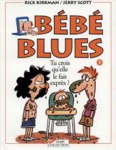 Bébé Blues -5- Tu crois qu'elle le fait exprès ?