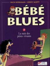 Bébé Blues -7- La nuit des pères-vivants