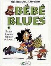 Bébé Blues -8- Rends les clés, papa est en retard !