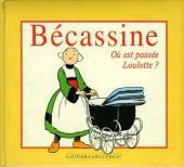Bécassine (Ma première) - Où est passée Loulotte ?