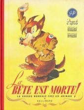 La bête est morte ! - La Guerre Mondiale chez les animaux -INTb1995- La guerre mondiale chez les animaux