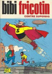 Bibi Fricotin (2e Série - SPE) (Après-Guerre) -113- Bibi Fricotin contre Superbig