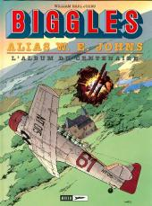Biggles -14- Alias W. E. Johns - L'Album du centenaire