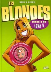 Les blondes -6- Mises à nu