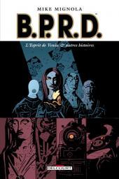B.P.R.D. -2- L'Esprit de Venise & autres histoires