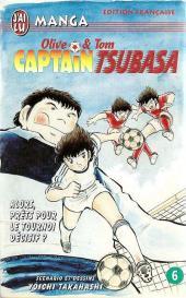 Captain Tsubasa / Olive & Tom -6- Alors, prêts pour le tournoi décisif ?