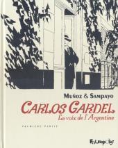 Carlos Gardel, la voix de l'Argentine -1- Première Partie