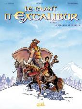 Le chant d'Excalibur -4- La Colère de Merlin