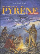 Les chants de Pyrène -INT- Voyage à travers les Pyrénées légendaires - L'édition intégrale
