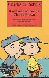 Charlie Brown (Rivages) -484- Il ne faut pas faire ça, Charlie Brown