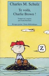 Charlie Brown (Rivages) -505- Te voilà, Charlie Brown !