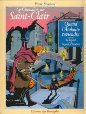 Le chevalier de Saint-Clair -2- Quand l'Atalante reviendra suivi de Le Brigand et de En garde, Chevalier !