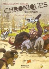 Chroniques absurdes -1- Un monde délirant