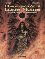 Chroniques de la Lune Noire -9- Les Chants de la négation