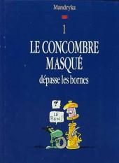 Le concombre masqué -10D3- Le Concombre masqué dépasse les bornes