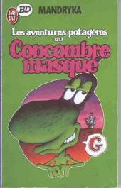 Le concombre masqué -2Poch- Les aventures potagères du Concombre masqué