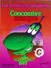 Le concombre masqué -2a81- Les aventures potagères du Concombre masqué