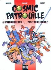 Cosmic Patrouille -0- Patrouilleurs !... Pas Trouillards !