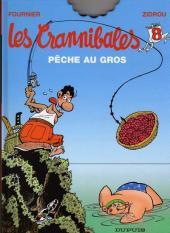 Les crannibales -8- Pêche au gros