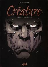 Créature -1- Chimères