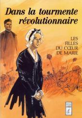 Dans la tourmente révolutionnaire - Les filles du cœur de Marie