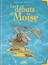 En plein dans le mythe -3- Les débuts de Moïse