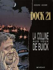Dock 21 -4- La colline aux yeux de Buick