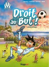 OM Droit au But ! -2- Le Foot au Cœur !