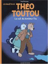 Les enquêtes de Théo Toutou -1- La nuit du bombeur fou