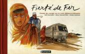 Fierté de fer - Carnet de voyage sur le train Djibouto-éthiopien