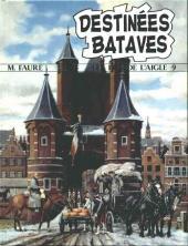 Les fils de l'aigle -9- Destinées Bataves