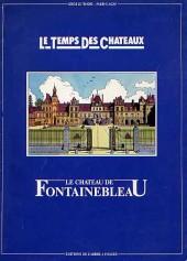 Le temps des châteaux -1- Le château de Fontainebleau
