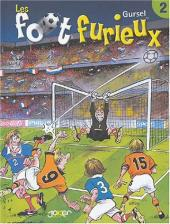 Les foot furieux -2- Tome 2