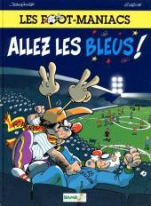 Les foot-maniacs -1- Allez les Bleus !